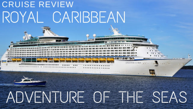 WJ Tested: Cruise Review of Royal Caribbean Adventure of the Seas